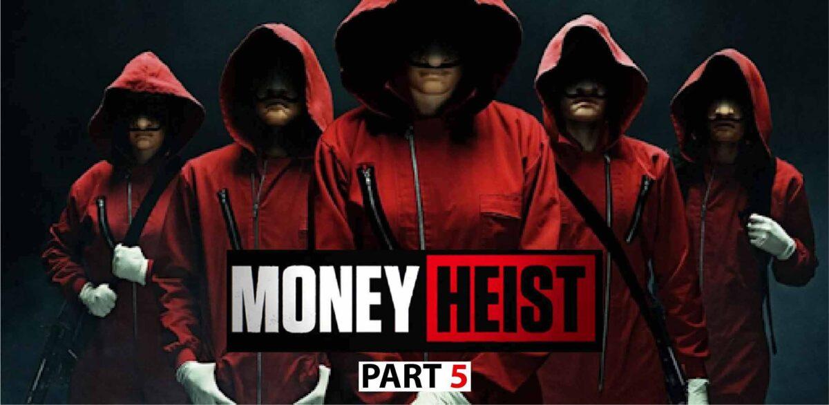 Money heist season 5,
