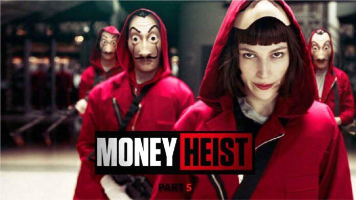 Money heist season 5, Money heist season 5 release date, La casa de pape, La casa de pape season 5, Money heist season 5 trailer, money heist season 5 release date