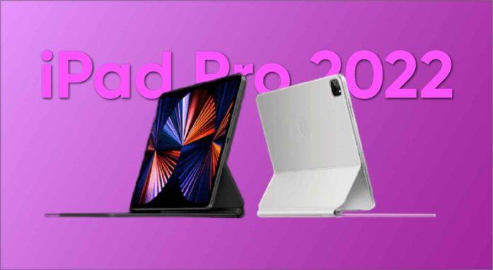 Apple new ipad, iPad pro 2021, iPad pro 2022, iPad pro 2022 price, iPad pro 2022 release date, Ipad pro 2022 price in india